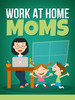 Thumbnail Work At Home Moms Ebook with Full Master Resell Rights