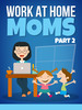 Thumbnail Work At Home Moms 2 with Full Master Resell Rights