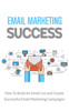 Thumbnail Email Marketing Success Ebook with Full Master Resell Rights